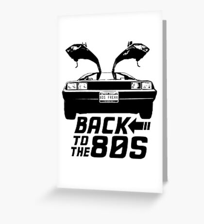 Back To The 80s Delorean  Greeting Card