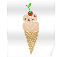 I'm Sweet Like Ice Cream with Cherry on Top Poster