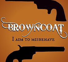 Browncoat - I Aim to Misbehave (Firefly) by doccompanion