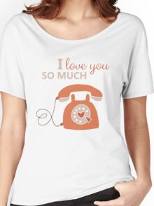 I Love You So Much Women's Relaxed Fit T-Shirt