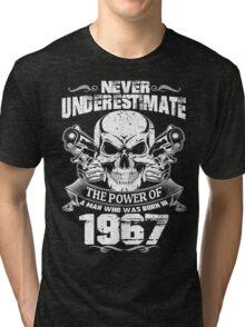 MAN WAS BORN IN 1967 Tri-blend T-Shirt