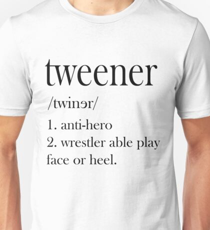 Tweener definition Unisex T-Shirt