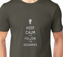 Keep Calm and Follow the Kodamas Unisex T-Shirt
