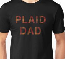 Are you a true plaid dad? Unisex T-Shirt