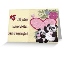 Love u for always being there! Greeting Card