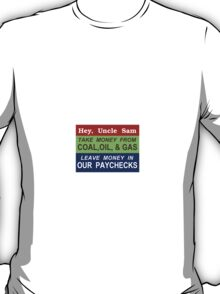 Fine Pollution, Tax Work and Income Less. Who could disagree? T-Shirt
