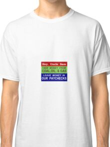 Fine Pollution, Tax Work and Income Less. Who could disagree? Classic T-Shirt