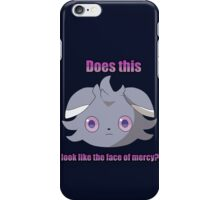 Espurr -  Does this look like the face of mercy? iPhone Case/Skin