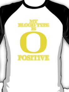 MY BLOOD TYPE IS O POSITIVE T-Shirt