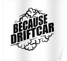 Because Driftcar Poster