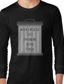 In the Trash Long Sleeve T-Shirt