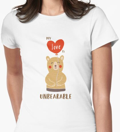 Cute My Love Is Unbearable Womens Fitted T-Shirt