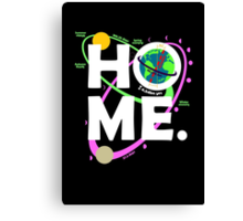 Home. Earth. Science. Canvas Print