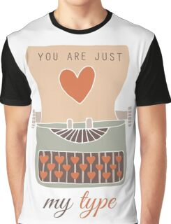 You Are Just My Type Graphic T-Shirt