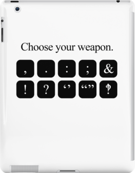 Choose Your Weapon - Punctuation by jezkemp