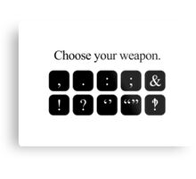 Choose Your Weapon - Punctuation Metal Print