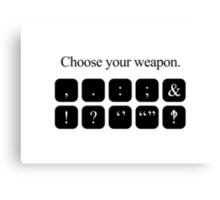 Choose Your Weapon - Punctuation Canvas Print