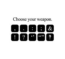 Choose Your Weapon - Punctuation Photographic Print