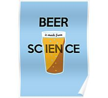 BEER is made from SCIENCE Poster