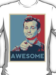Bill Murray - You're Awesome. T-Shirt