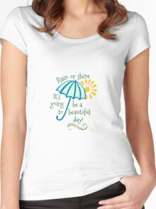 Rain or Shine Inspirational Quote Women's Fitted Scoop T-Shirt