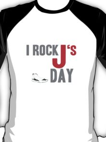 I Must Say I Rock J's All Day T-Shirt