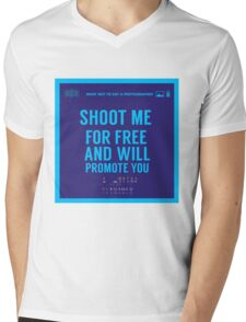 What NOT to Say to a Photographer  - shoot me for free and will promote you Mens V-Neck T-Shirt