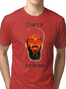 Osama Bit Laden Tri-blend T-Shirt