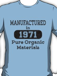 Manufactured in 1971 T-Shirt