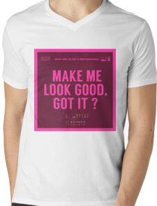 What NOT to Say to a Photographer - make me look good got it? Mens V-Neck T-Shirt