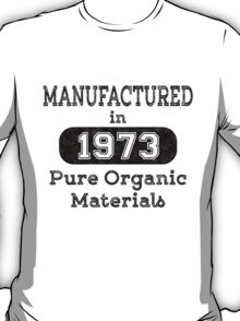 Manufactured in 1973 T-Shirt