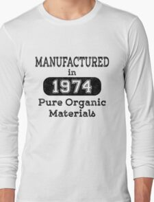 Manufactured in 1974 Long Sleeve T-Shirt