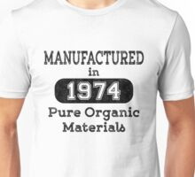 Manufactured in 1974 Unisex T-Shirt