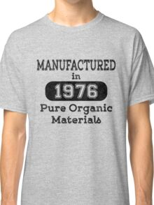 Manufactured in 1976 Classic T-Shirt