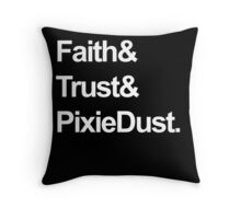 Faith, Trust, Pixie Dust Throw Pillow