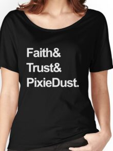 Faith, Trust, Pixie Dust Women's Relaxed Fit T-Shirt