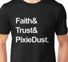 Faith, Trust, Pixie Dust Unisex T-Shirt