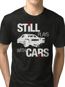 Still plays with cars (2) Tri-blend T-Shirt