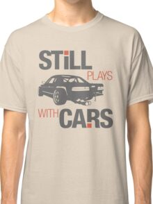 Still plays with cars (4) Classic T-Shirt