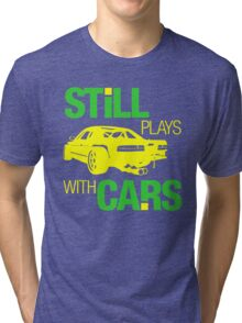 Still plays with cars (5) Tri-blend T-Shirt