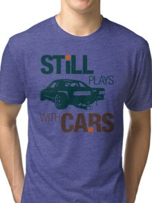 Still plays with cars (7) Tri-blend T-Shirt