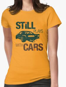 Still plays with cars (7) Womens Fitted T-Shirt