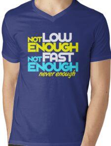Not low enough, Not fast enough, Never enough (5) Mens V-Neck T-Shirt