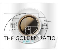 Coffee - The Golden Ratio Poster