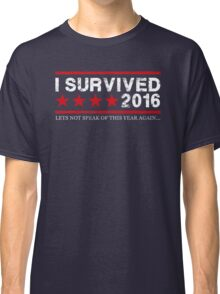 I Survived 2016 - White Version Classic T-Shirt