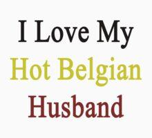 I Love My Hot Belgian Husband  by supernova23