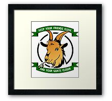 Keep Your Friends Close And Your Goats Closer Framed Print
