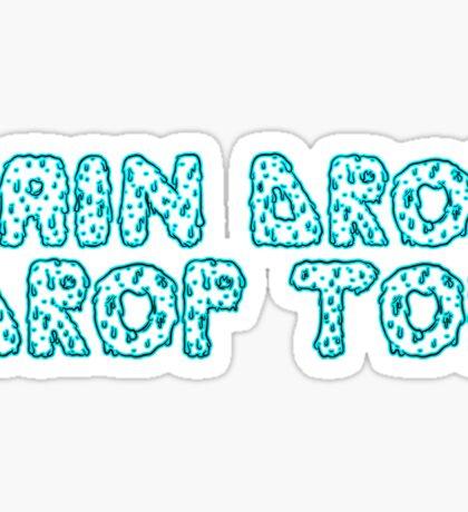 """Rain Drop, Drop Top"" Sticker"