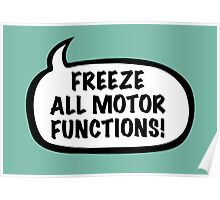 Freeze all motor functions Poster