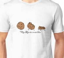 My life as a cookie Unisex T-Shirt